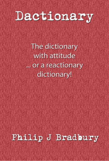 Dactionary The Dictionary With Attitude Ebook By Philip J