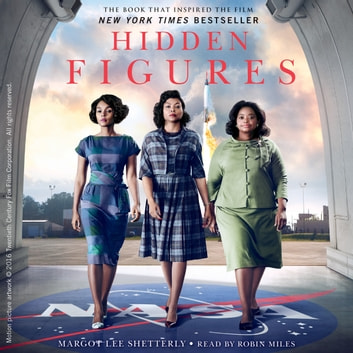 Hidden Figures - The American Dream and the Untold Story of the Black Women Mathematicians Who Helped Win the Space Race Hörbuch by Margot Lee Shetterly