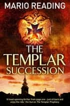 The Templar Succession ebook by Mario Reading