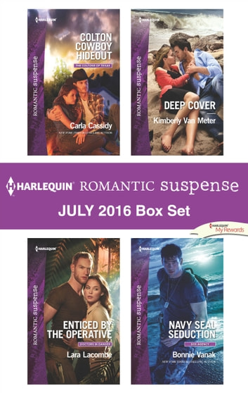 Harlequin Romantic Suspense July 2016 Box Set - An Anthology ebook by Carla Cassidy,Lara Lacombe,Kimberly Van Meter,Bonnie Vanak