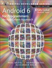 Android 6 for Programmers - An App-Driven Approach ebook by Paul J. Deitel, Harvey Deitel, Alexander Wald