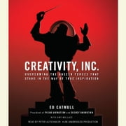 Creativity, Inc. - Overcoming the Unseen Forces That Stand in the Way of True Inspiration audiobook by Ed Catmull, Amy Wallace