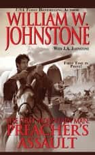 Preacher's Assault ebook by William W. Johnstone,J.A. Johnstone