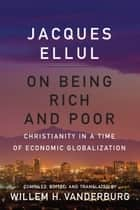 On Being Rich and Poor ebook by Willem H. Vanderburg