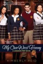 My Own Worst Frenemy ebook by Kimberly Reid