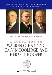 A Companion to Warren G. Harding, Calvin Coolidge, and Herbert Hoover ebook by Katherine A.S. Sibley