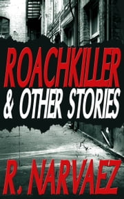 Roachkiller and Other Stories ebook by R. Narvaez