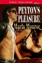 Peyton's Pleasure ebook by Marla Monroe