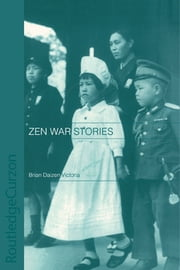 Zen War Stories ebook by Brian Victoria