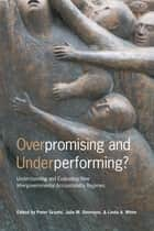 Overpromising and Underperforming? - Understanding and Evaluating New Intergovernmental Accountability Regimes ebook by Peter Graefe, Julie Simmons, Linda A. White