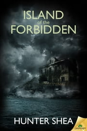 Island of the Forbidden ebook by Hunter Shea