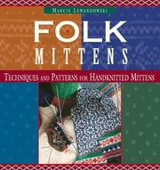 Folk Mittens ebook by Marcia Lewandowski
