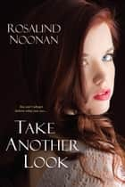 Take Another Look ebook by Rosalind Noonan