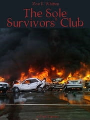 The Sole Survivors' Club ebook by Zoe E. Whitten