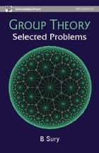 Group Theory: Selected Problems ebook by B Sury
