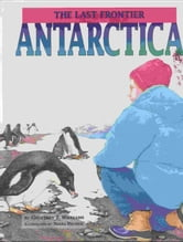 Antarctica: the Last Frontier ebook by Geoff Williams