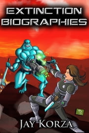 Extinction Biographies ebook by Jay Korza