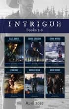 Intrigue Box Set 1-6/Marine Force Recon/Her Alibi/Ice Cold Killer/Smoky Mountains Ranger/Wyoming Cowboy Marine/Undercover Justice ebook by Carol Ericson, Elle James, Cindi Myers,...