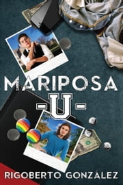 Mariposa U. ebook by Rigoberto Gonzalez