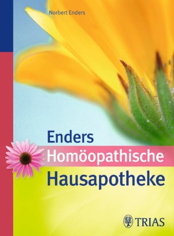 Homöopathische Hausapotheke ebook by Norbert Enders
