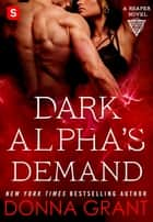Dark Alpha's Demand - A Reaper Novel ebook by