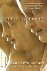 Double Happiness - Stories ebook by Mary-Beth Hughes