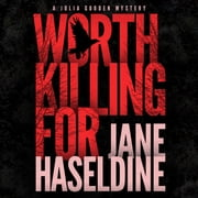 Worth Killing For audiobook by Jane Haseldine