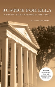 Justice for Ella - A Story That Needed to Be Told ebook by Pam Johnson