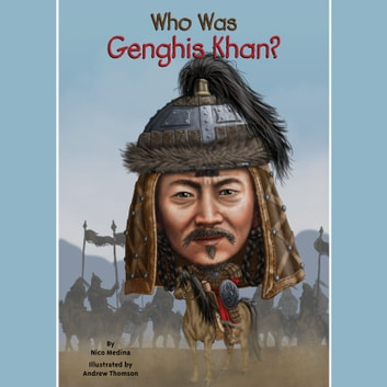 Who Was Genghis Khan? livre audio by Nico Medina,Who HQ