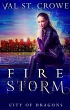 Fire Storm ebook by Val St. Crowe