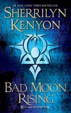 Bad Moon Rising ebook by Sherrilyn Kenyon