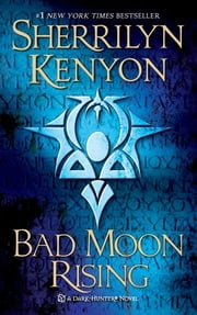 Bad Moon Rising - A Dark-Hunter Novel ebook by Sherrilyn Kenyon