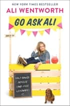 Go Ask Ali - Half-Baked Advice (and Free Lemonade) ebook by