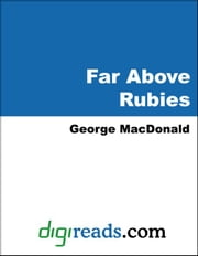 Far Above Rubies ebook by MacDonald, George