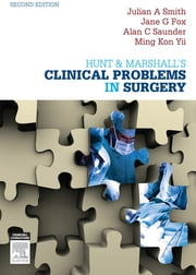 Hunt & Marshall's Clinical Problems in Surgery ebook by Julian A. Smith,Jane G. Fox,Alan C. Saunder,Ming Kon Yii