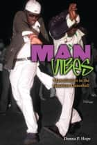 Man Vibes: Masculinities in the Jamaican Dancehall ebook by Donna P. Hope