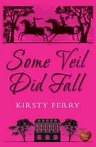 Some Veil Did Fall ebook by Kirsty Ferry