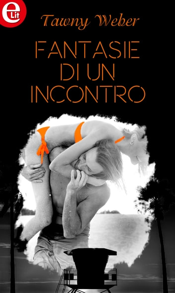 Fantasie di un incontro (eLit) eBook by Tawny Weber