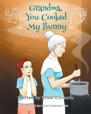 Grandma - You Cooked My Bunny ebook by Rosie O'Gready