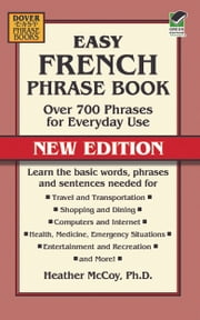 Easy French Phrase Book NEW EDITION - Over 700 Phrases for Everyday Use ebook by Heather McCoy