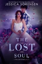 The Lost Soul (Fallen Souls Series, Book 1) ebook by Jessica Sorensen
