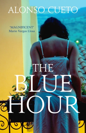 The Blue Hour eBook by Alonso Cueto