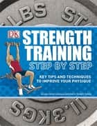 Strength Training Step by Step ebook by DK Publishing