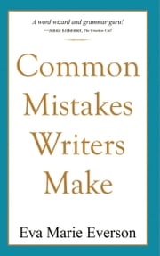 Common Mistakes Writers Make ebook by Eva Marie Everson