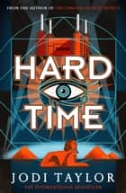 Hard Time - a bestselling time-travel adventure like no other 電子書 by Jodi Taylor