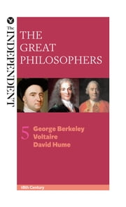 The Great Philosophers: George Berkeley, Voltaire and David Hume ebook by Jeremy Stangroom,James Garvey