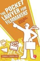 The Pocket Lawyer for Filmmakers ebook by Thomas A. Crowell,Thomas A. Crowell