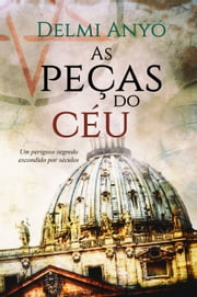 As peças do céu ebook by Delmi Anyó