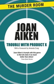 Trouble With Product X ebook by Joan Aiken