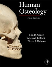 Human Osteology ebook by Tim D. White,Michael T. Black,Pieter A. Folkens